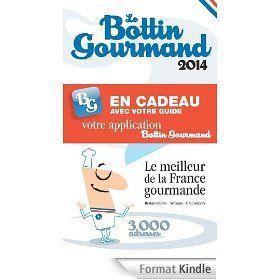 Le Bottin Gourmand France 2014 de Collectif (28 novembre 2013)  L'appli Botin Gourmand est offerte avec le guide
