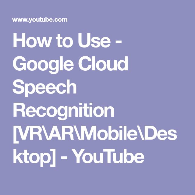 How to Use - Google Cloud Speech Recognition [VR\AR\Mobile\Desktop] - YouTube