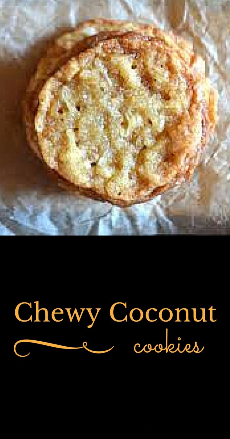 Chewy Coconut Cookies - These are so good. I got pretty obsessed with coconut…