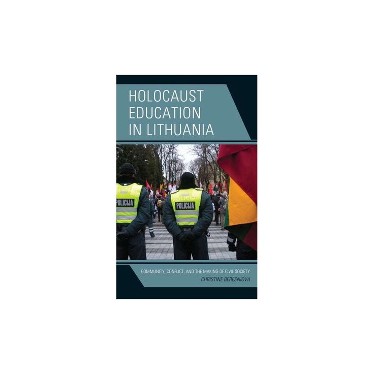 Holocaust Education in Lithuania : Community, Conflict, and the Making of Civil Society (Hardcover)