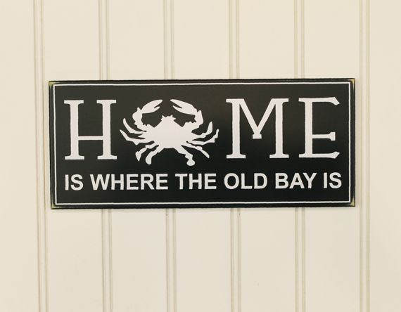 Home is Where the Old Bay is Great saying with a crab, on a wood sign for any Maryland Kitchen. From the Beach of Ocean City, the Shores of the Chesapeake Bay, Baltimore, to the Mountains of Western MarylandMeasures 6x14 inches