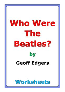 """53 pages of worksheets for the book """"Who Were the Beatles?"""" by Geoff Edgers"""