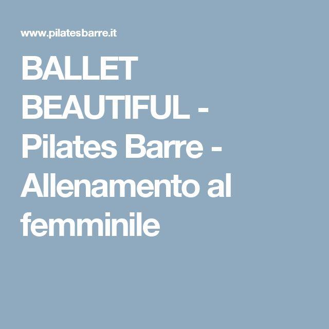 BALLET BEAUTIFUL - Pilates Barre - Allenamento al femminile