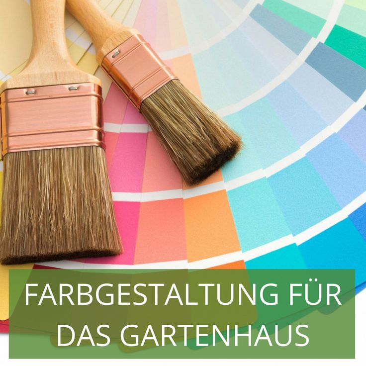 45 best farbgestaltung f r das gartenhaus images on pinterest garden tool storage color. Black Bedroom Furniture Sets. Home Design Ideas