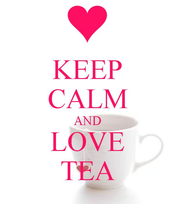 KEEP CALM AND LOVE TEA