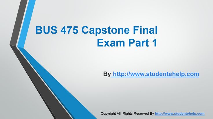 University of Phoenix BUS 475 Capstone Final Examination Part 1 available at the http://www.StudenteHelp.com/ helps you to get a guideline about the Business market.