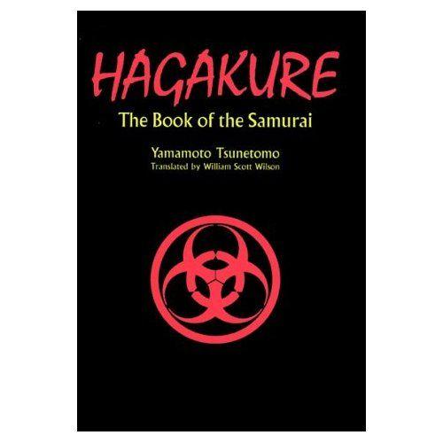 Hagakure - The book of the Samurai - by Yamamoto Tsunetomo http://www.ilgiardinodeilibri.it/libri/__hagakure-libro-segreto-samurai.php?pn=130