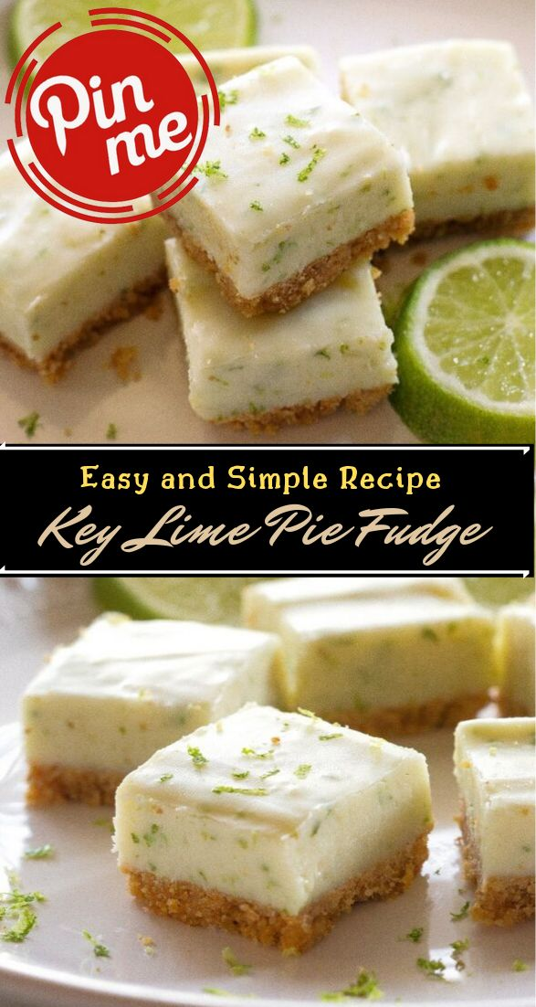 Key Lime Pie Fudge #Desserts #Cakerecipe #Chocolate #Fingerfood #Easy