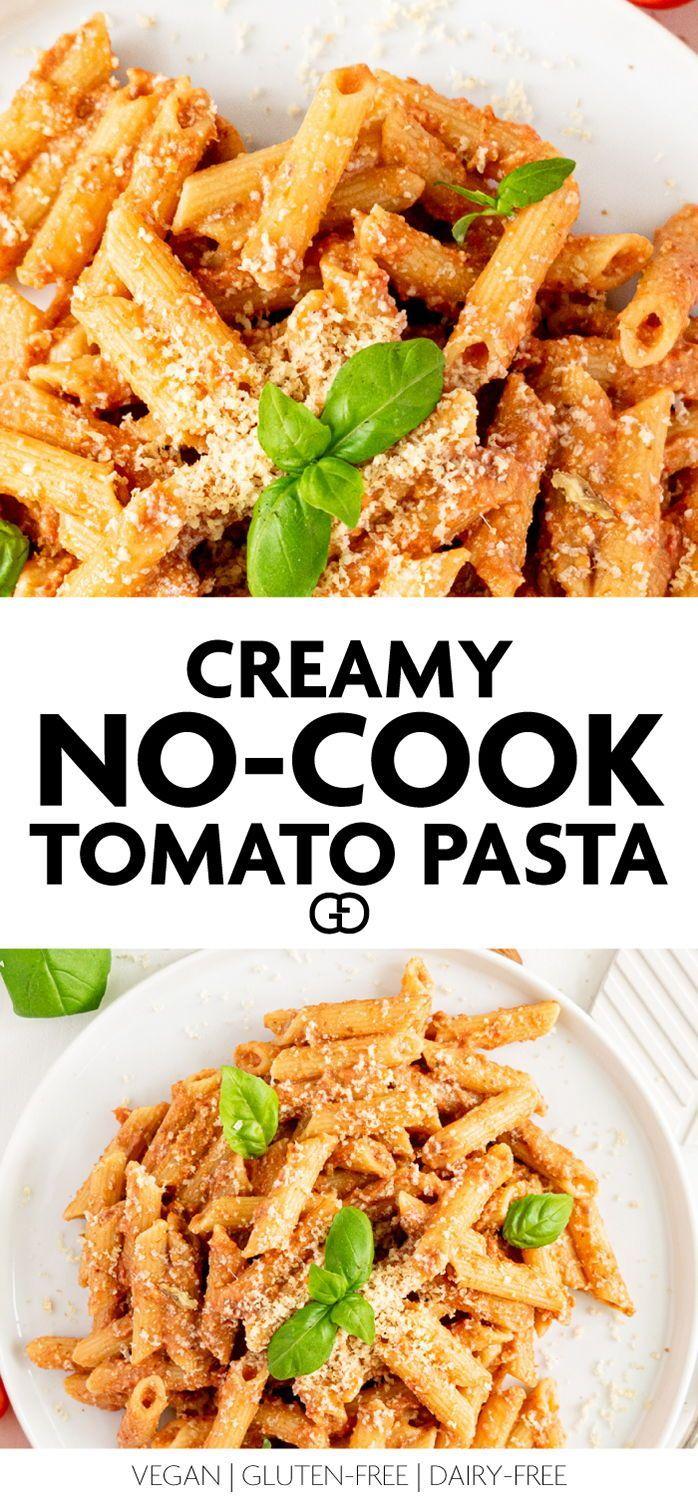 No Cook Creamy Tomato Pasta Recipe In 2020 Healthy Vegan Dinner Recipes Vegetarian Recipes Easy Creamy Tomato Pasta
