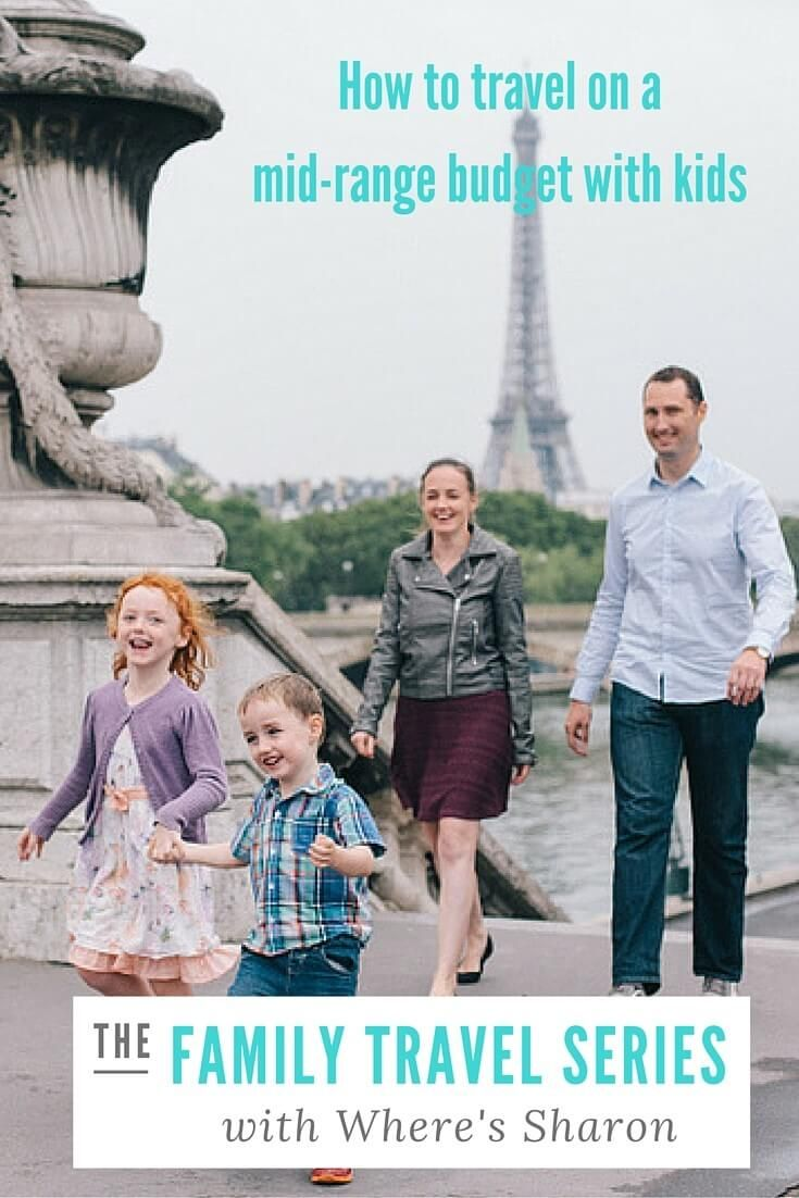 How to travel with kids on a mid-range budget - the family travel series