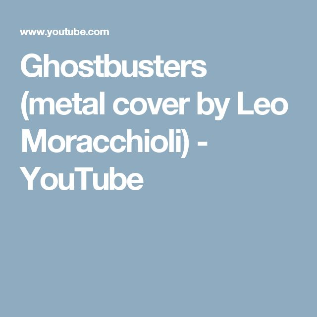 Ghostbusters (metal cover by Leo Moracchioli) - YouTube
