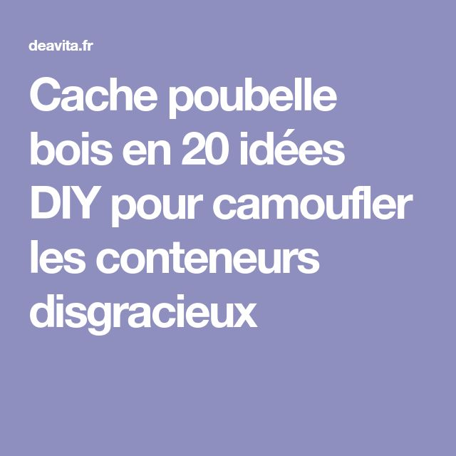 les 25 meilleures id es de la cat gorie cacher les poubelles sur pinterest couvertures de. Black Bedroom Furniture Sets. Home Design Ideas