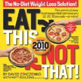 Eat This Not That! 2010: The No-Diet Weight Loss Solution (Paperback)By David Zinczenko