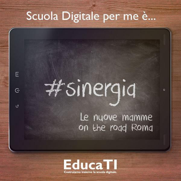 Per Le nuove mamme on the road Roma la #scuola #digitale è #sinergia!