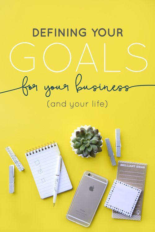 Defining Your Goals: For Your Business & Your Life