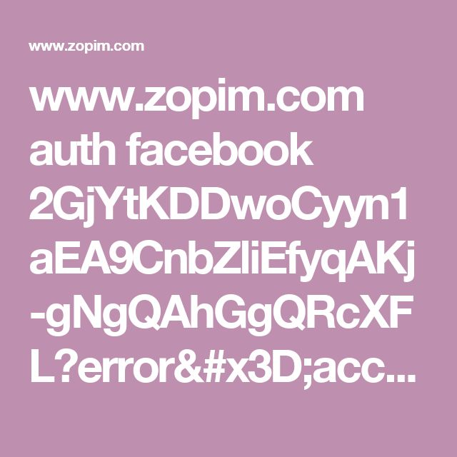 www.zopim.com auth facebook 2GjYtKDDwoCyyn1aEA9CnbZliEfyqAKj-gNgQAhGgQRcXFL?error=access_denied&error_code=200&error_description=Permissions+error&error_reason=user_denied&state=LheXjUkVHviJEWpgDxtAxVpZd4CaQAmi