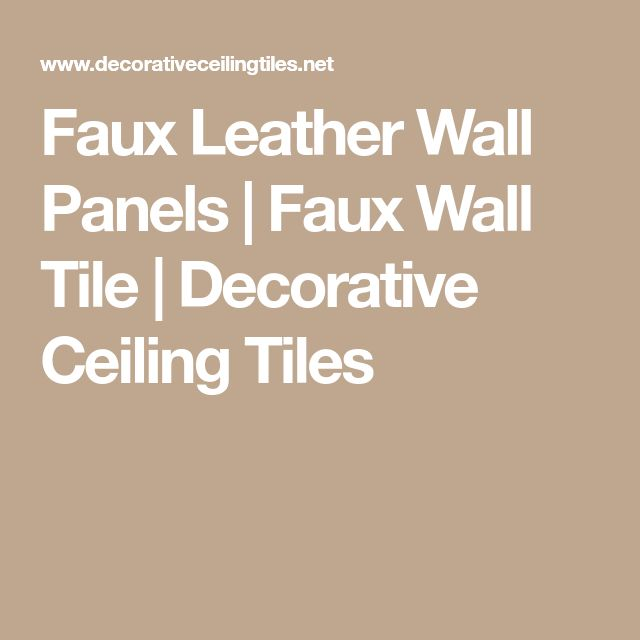 Faux Leather Wall Panels | Faux Wall Tile | Decorative Ceiling Tiles