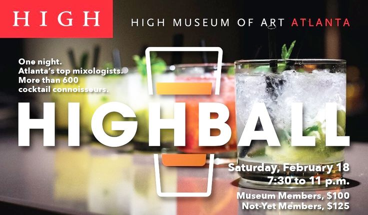 High Museum of Art's 1st ever mixology event! Sixteen of Atlanta's top bartenders compete for bragging rights for Atlanta's top mixologist. Get your tickets today! All proceeds from the Highball event benefit the High Museum of Art.