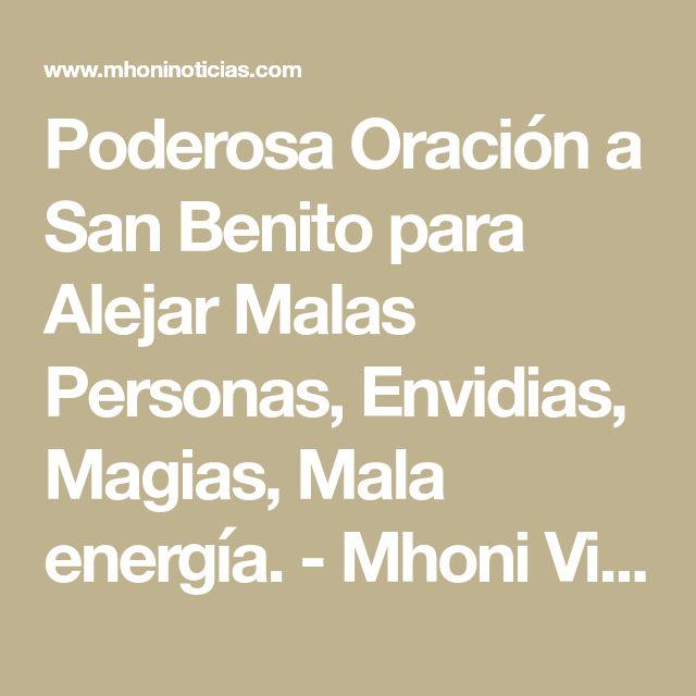 Poderosa Oración a San Benito para Alejar Malas Personas, Envidias, Magias, Mala energía. - Mhoni Vidente - Horoscopos y Predicciones