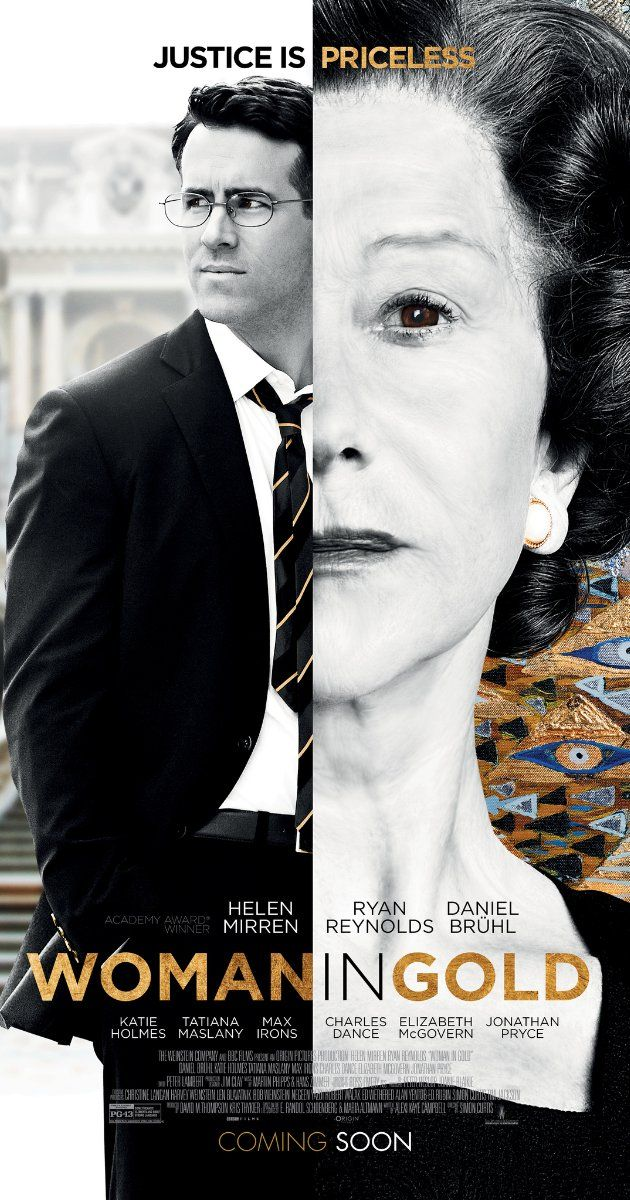 Woman in Gold.  With Helen Mirren, Ryan Reynolds, Daniel Brühl, Charles Dance. Maria Altmann, an octogenarian Jewish refugee, takes on the government to recover artwork she believes rightfully belongs to her family.