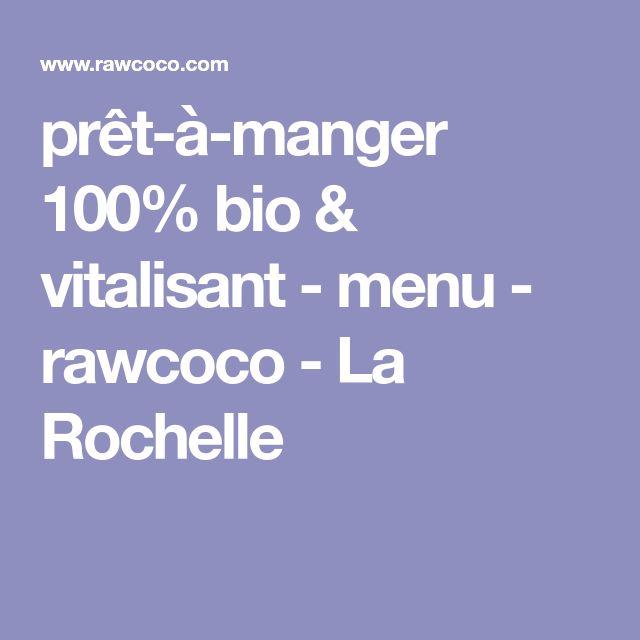prêt-à-manger 100% bio & vitalisant - menu - rawcoco - La Rochelle