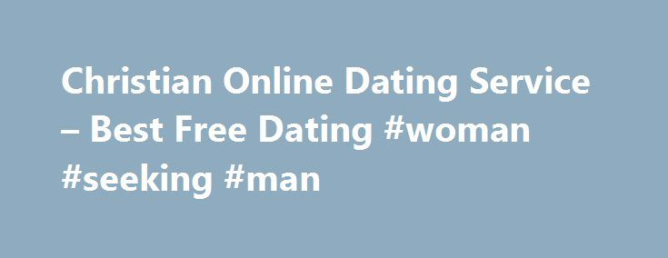 rea christian women dating site Join the largest christian dating site sign up for free and connect with other christian singles looking for love based on faith.