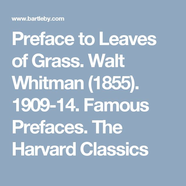 Preface to Leaves of Grass. Walt Whitman (1855). 1909-14. Famous Prefaces. The Harvard Classics