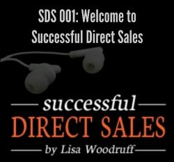 Successful Direct Sales Podcast: Welcome To Successful Direct Sales | Professional Organizer Lisa Woodruff