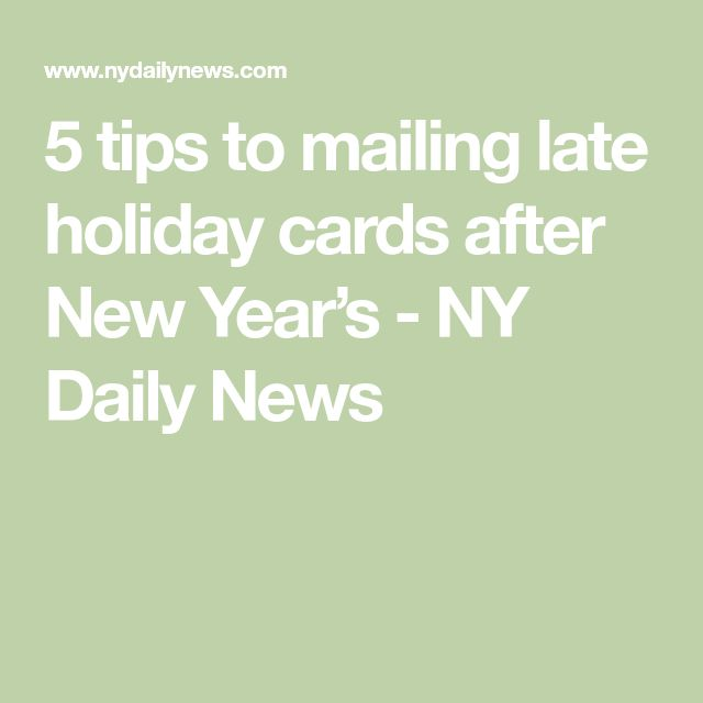 5 tips to mailing late holiday cards after New Year's  - NY Daily News