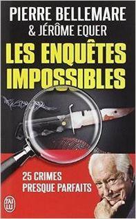 Les enquêtes impossibles, Pierre Bellemare ~ Le Bouquinovore