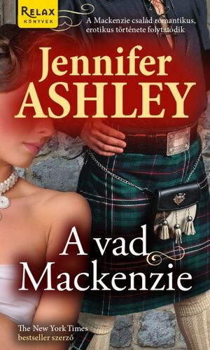 (1) A vad Mackenzie · Jennifer Ashley · Könyv · Moly