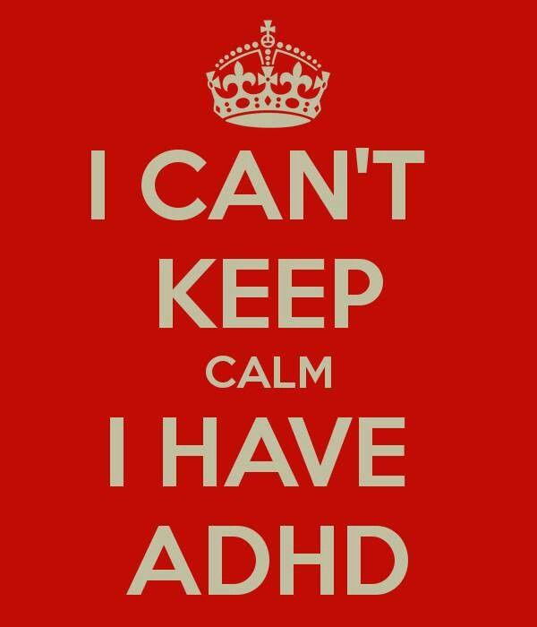 """ADHD  Best """"keep calm"""" ever!"""