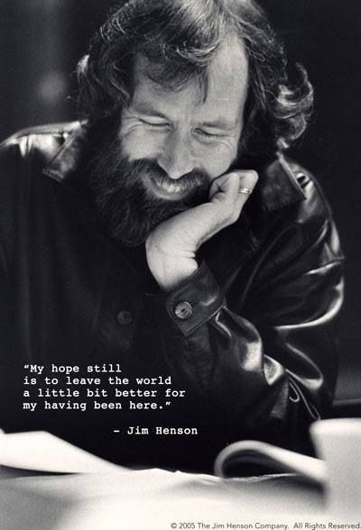"""My hope still is to leave the world a little better for having been here."" ― Jim Henson #quotes"
