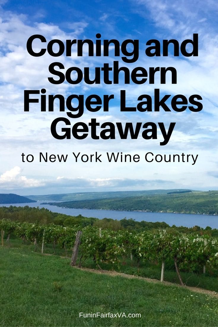 A Corning and the Southern Finger Lakes getaway leads to scenic beauty, delicious food and drink, history, museums, and fun in New York's wine country. USA