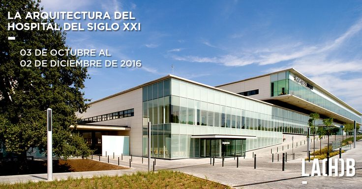"Posgrado intensivo ""La arquitectura del hospital del siglo XXI"" / Barcelona"
