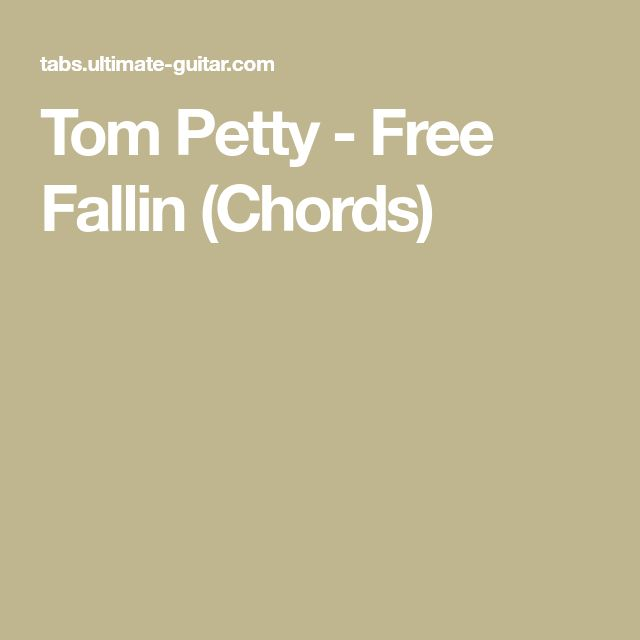 Tom Petty Free Fallin Chords Music Pinterest Toms And Songs