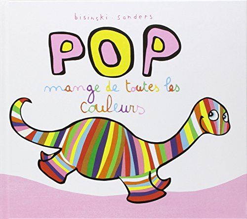 Pop mange de toutes les couleurs de Pierrick Bisinski