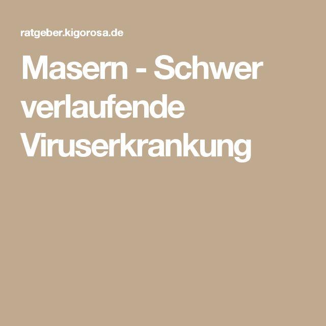Masern - Schwer verlaufende Viruserkrankung