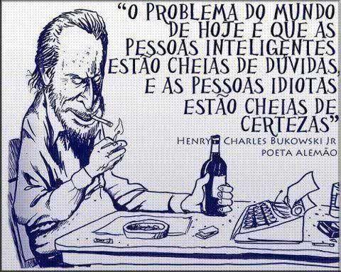 O problema do mundo de hoje é que as pessoas inteligentes estão cheias de dúvidas, e as pessoas idiotas estão cheias de certezas. (...) https://www.frasesparaface.com.br/o-problema-do-mundo-de-hoje-e-que-as-pessoas/