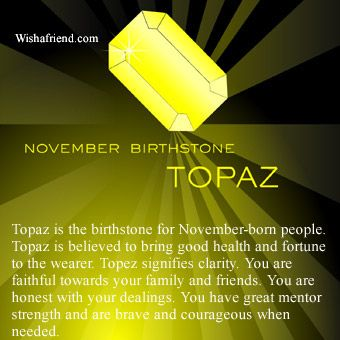 Symbols - November Birthstone: Topaz - Topaz is the birthstone for November-born…