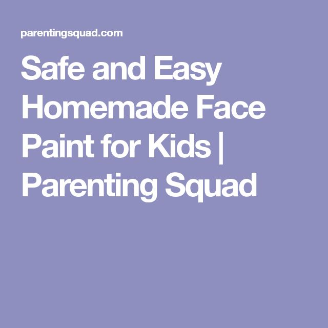 Safe and Easy Homemade Face Paint for Kids | Parenting Squad
