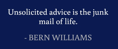 Unsolicited advice is the junk mail of life. #quotes #williams #junkmail
