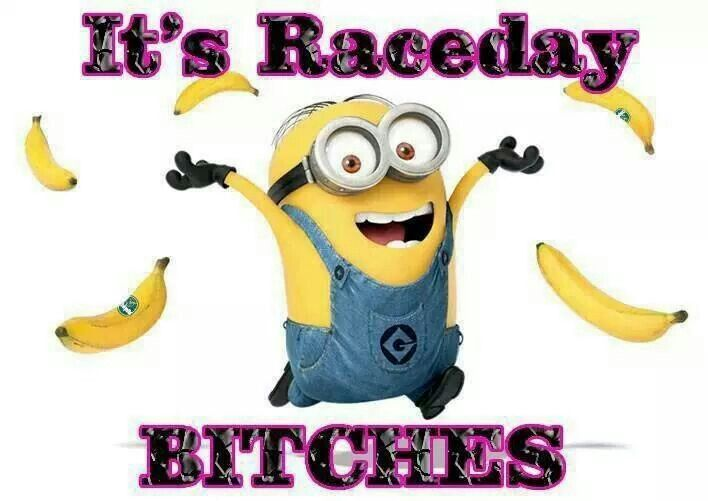 Not my type of language but I get excited for raceday!!!!!