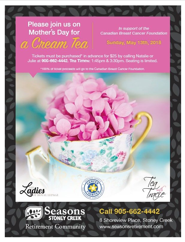 Bring your mom to A CREAM TEA at Seasons in Stoney Creek on Mother's Day.  Co-hosted by The Ladies of Royal LePage. In support of The Canadian Breast Cancer Foundation. #MothersDay #seniors #CreamTea #stoneycreek #HamOnt
