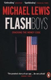 Flash Boys : Cracking The Money Code  Paper Back