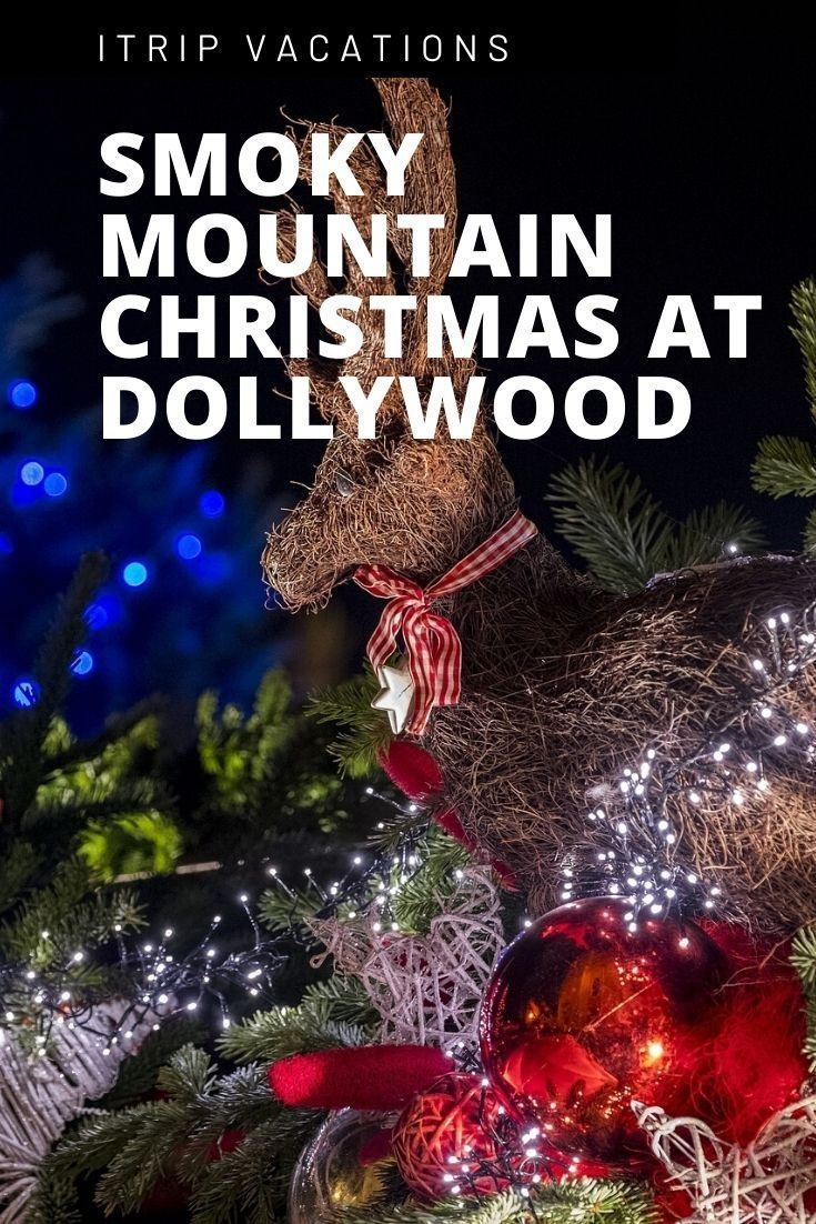 Smoky Mountain Christmas Festivals 2020 Find 5 things to do at the Dollywood Smoky Mountain Christmas