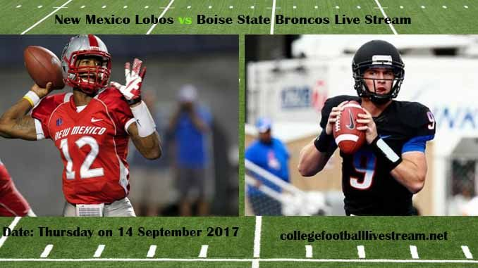 New Mexico Lobos vs Boise State Broncos Live Stream Teams: Lobos vs Broncos Time: 8:00 PM ET Week-3 Date: Thursday on 14 September 2017 Location: Albertsons Stadium, Boise, ID TV: ESPN NETWORK New Mexico Lobos vs Boise State Broncos Live Stream Watch College Football Live Streaming Online The...