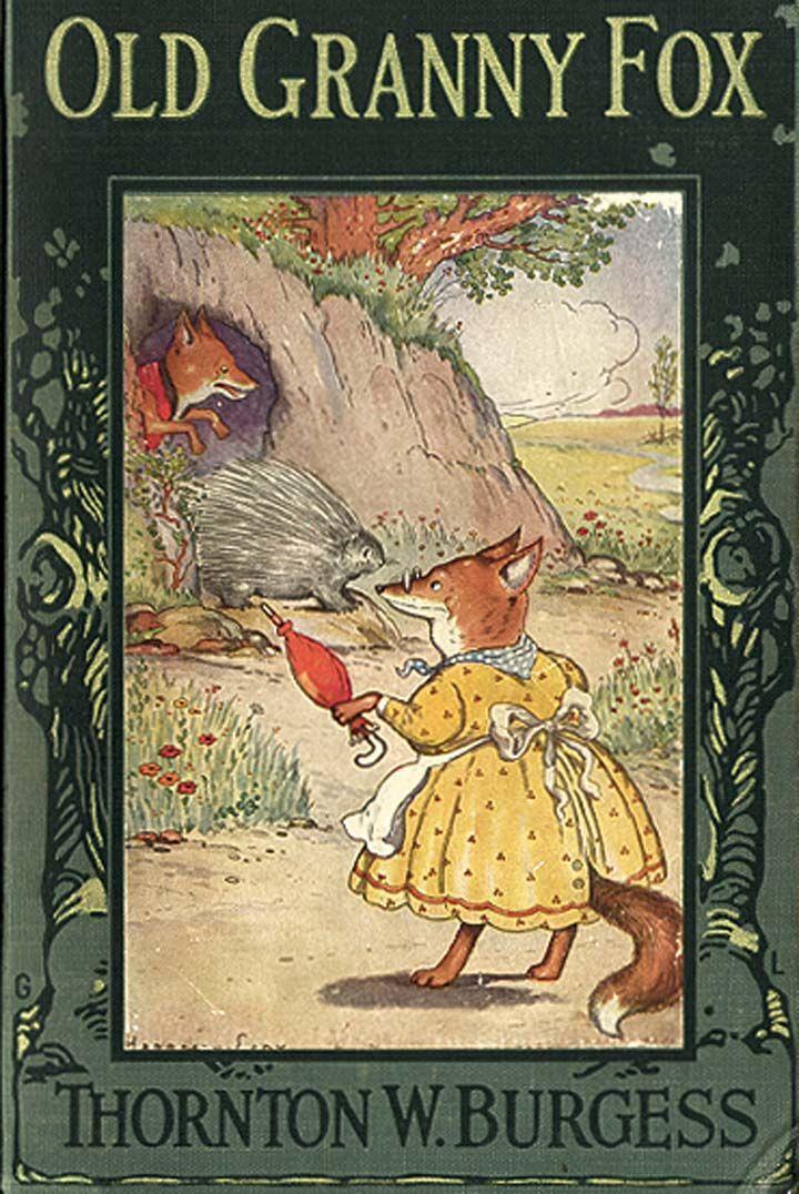 OLD GRANNY FOX | THORNTON BURGESS | All his children's books are good.