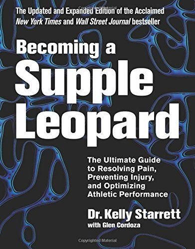 Becoming a Supple Leopard 2nd Edition: The Ultimate Guide…