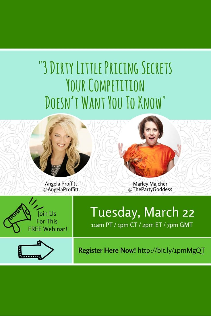 "Join me & Marley Majcher, #ThePartyGoddess on Tuesday, 3.22.16 at for a great #pricing & #productivity #webinar ""3 Dirty Little Secrets Your Competition Doesn't Want You To Know""!"